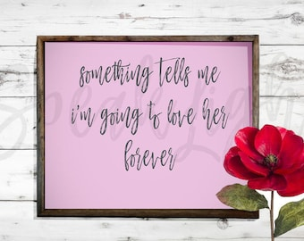 something tells me I'm going to love her forever digital download