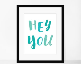 8x10 Print- Hey You! **Digital Download**