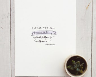 Inspirational Art Print- Believe You Can- Hand Drawn/ Painted Print- Home Decor