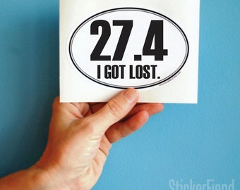 27.4 I got lost marathon oval bumper sticker