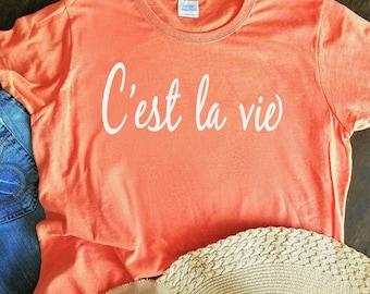 C'est la vie women's statement T-shirt *Free Shipping*