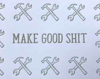 Make Good Shit Letterpress Print 8x8