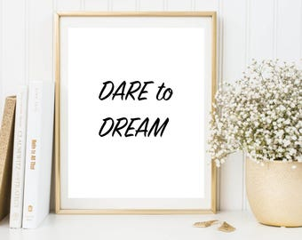 Dare to dream printable typography poster, motivational printable quote, black and white typography wall art, instant download, wall decor
