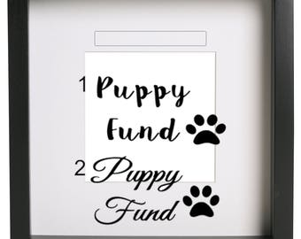 Puppy fund Personalised Quote Vinyl Sticker Ikea Ribba Savings Frame