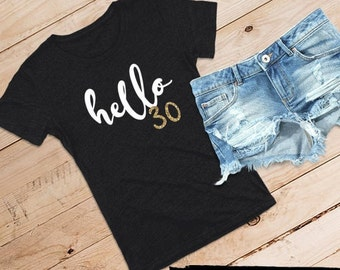 hello 30 Classic Relaxed Tee /// hello thirty, adult birthday, birthday party shirt | #1424