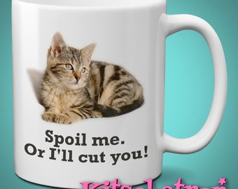 Grumpy Cat Gift Mug: Spoil Me or I'll Cut You