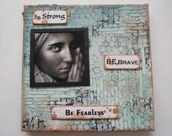 Mixed Media Canvas Be Brave