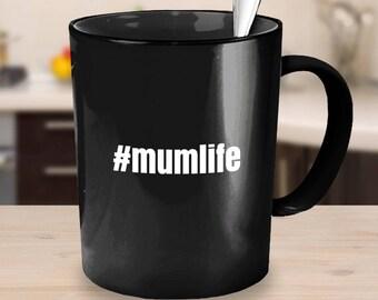 Hashtag Black Coffee Mug #mumlife Novelty Coffee Mug Coworker Gift Idea Mum Christmas Gift Mum Gift  Mother's Day Gift Mum Mug