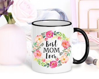 Mother's Day Mug | Floral Coffee Mug | Best Mom Ever Gift | Mom Mug | Mug for Her | Gift for Mom from Daughter | Gift for Wife | Mom Cup