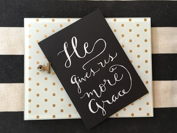"Custom Calligraphy ""He Gives Us More Grace""  White Ink Chalkboard Art Print / Heavyweight Chalkboard Paper and Chalk Pen / Frameable /"