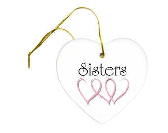 Breast Cancer Awareness Pink Ribbon SISTERS on a Ceramic Hanging Heart Ornament