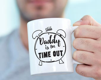 Daddy is on Time Out Mug