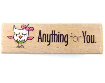 Anything for You - Rubber Stamp, Greeting Cards, Etsy Shop, Logo, Branding, Packaging, Invitations, Party, Favors, Wedding Gifts