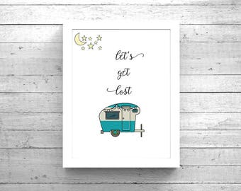 Let's Get Lost Camper / Camping Wall Art/ Camper Decorations / RV Decorations / Camper Trailer Quote / Happy Camper / Camper Gift / RV Gift