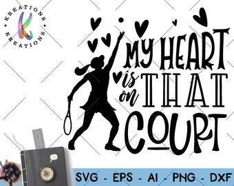 My heart is on that court SVG tennis quote SVG hand lettered svg cut cutting files Cricut Silhouette Instant Download vector SVG png eps dxf