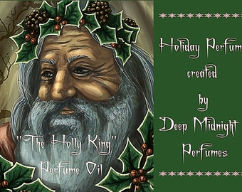 THE HOLLY KING Perfume Oil: Mistletoe evergreens, sugarplums, cedar, fig, Christmas Perfume, Winter Fragrance, Holiday Perfume, Yule