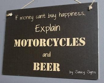 Explain Motorcycles & Beer Money Can't Buy You Happiness Biker Harley Davidson Etc. Motorcycle Sign