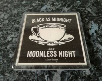 Black as Midnight Coffee Coaster. Inspired by Twin Peaks. Dale Cooper