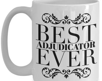 Best Adjudicator Ever Mug - Gift Idea - Ceramic Coffee Cup 15 oz