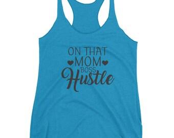 On That Mom Boss Hustle Women's Racerback Tank