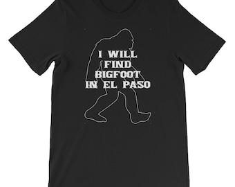 I will find Bigfoot shirt Yeti or Sasquatch El Paso