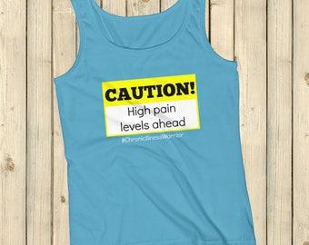 Caution! High Pain Levels Ahead Chronic Illness Tank Top - Choose Color