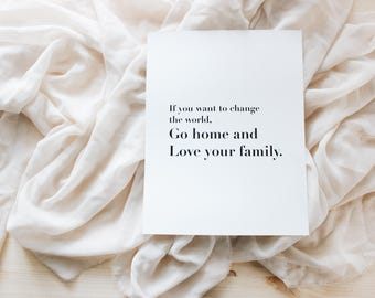 If You Want To Change The World Go Home And Love Your Family / 8x10 / Gold Foil Prints / Home Decor / Office Decor / Art Print