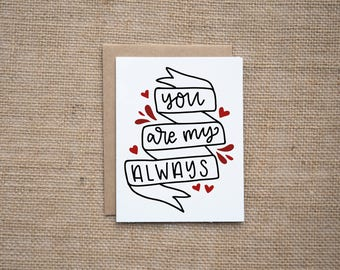 You're My Always | Valentines Card | Love Card | Anniversary Card