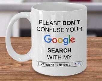 Funny Veterinarian Gifts - 11 oz Coffee Mug Veterinarian Gift - Google Degree Veterinary Mug - Gifts Veterinarians - Veterinary Gift Idea