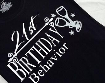 21st Birthday Shirt, Birthday Girl Shirt, Birthday T-Shirt, Birthday Party Shirt, Birthday Behavior