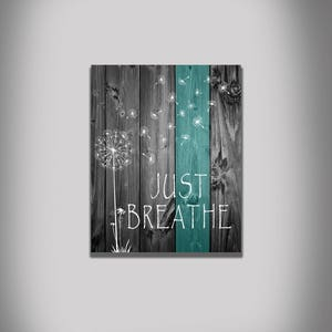 Just Breathe unique typography decor, faux wood, dandelion, inspirational decor