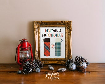 Christmas wall art printable winter decor holiday decoration print INSTANT DOWNLOAD christmas art print poster I love you and hot chocolate