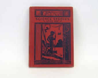 Vintage 1933 Copy of 'Science Stories' Book One Curriculum Text (E9503)