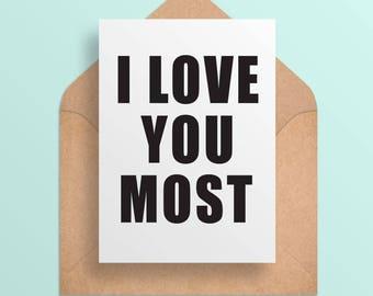 Printable Valentine/Anniversary Card - I Love You Most - Funny//Witty Valentine Anniversary Card - Printable Card - Download