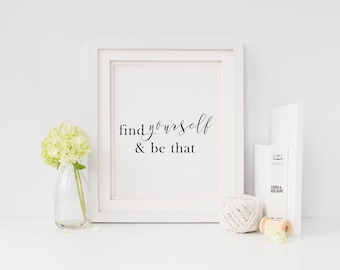 Find Yourself & Be That Inspirational Print, Instant Download Print, Black and White Bedroom Decor, Printable Art Home Decor