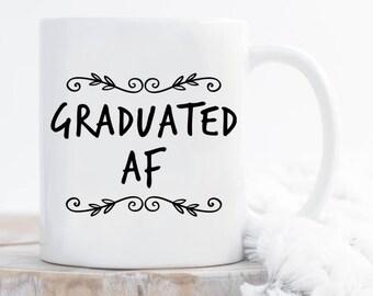 Graduated Af mug, gift for graduated, graduated, graduated life, graduated mug,