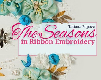 The Seasons in Ribbon Embroidery book
