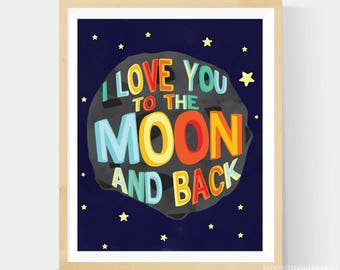 I love You to the Moon and Back 16x20 Print, Wall Decor, Wall Art, Space Theme Kids Art, Trending Now