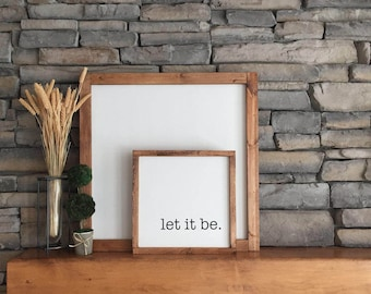 "Let it be | 14""x14"" Wood Sign 