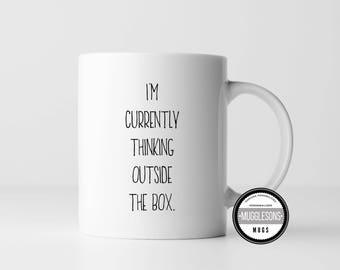 Think outside the box, Coffee Mug, Office Humor, Boss Gift, Sarcastic Gift, Funny Mug, White Elephant Gift, Gag Gift, Coworker, Work gift
