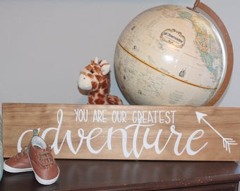 You Are Our Greatest Adventure Wooden Hand Lettered Sign--Color Options Available
