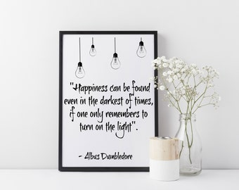 Framed Harry Potter Wall Art Print  Harry Potter Gift   Dumbledore Quote  Happiness can be found even in the darkest of times Quote  A3/A4
