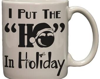 J'ai mis le «Ho» en vacances drôle Noël coquine 11oz café Mug