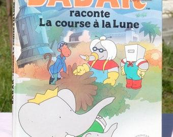 1990s BABAR Raconte La Course A La Lune French Children's Book By Laurent de Brunhoff - Vintage Book - Collectible - Babar The Elephant