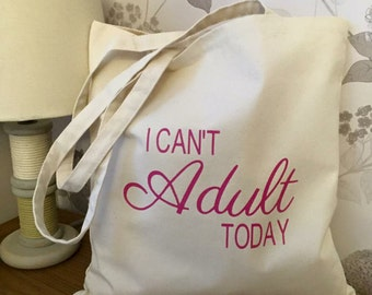 I Can't Adult Today Tote Bag - 270gsm