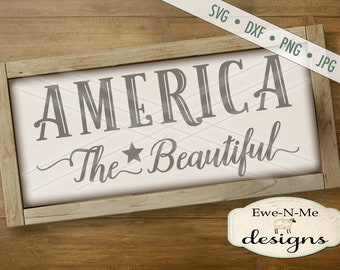 Patriotic svg - July 4th SVG - Independence Day cut file - memorial day svg - America the Beautiful svg -  Commercial Use svg, dxf, png, jpg