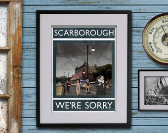 Scarborough: We're Sorry - A3 Rubbish Seaside print (signed and dated)