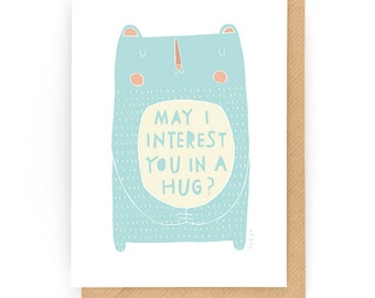 May I Interest You In A Hug - Greeting Card (2-36C)