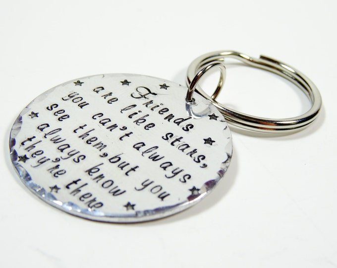Friends are like stars you can't always see them but they're always there hand stamped keychain