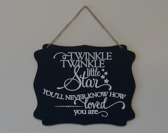 Twinkle Twinkle little star you'll never know how loved you are. hanging sign, Plaque, with vinyl saying